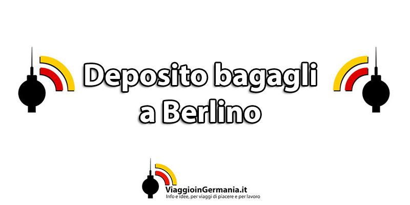 Deposito bagagli a Berlino prezzi e punti ritiro